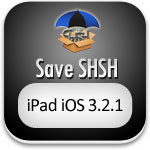 save-shsh-blobs-ipad-ios-3.2.1