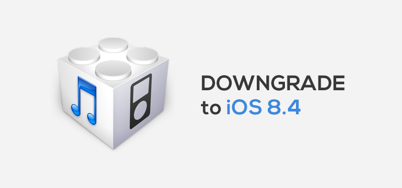 downgrade to ios 8.4