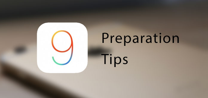 ios 9 prepare tips