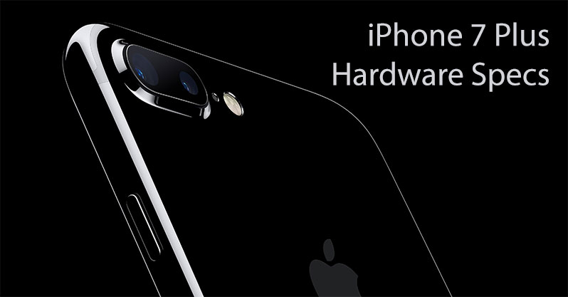 iphone 7 plus specs   hardware specification   iphone heat