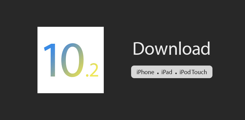 Download iOS 10.2 IPSW