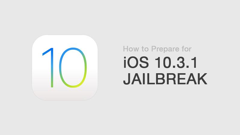 prepare ios 10.3.1 jailbreak