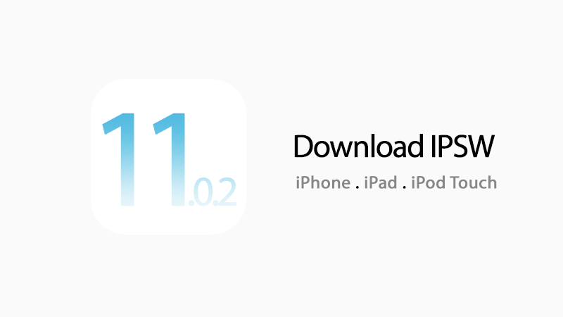download ios 11.0.2 ipsw links