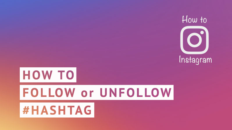 follow unfollow instagram hashtag