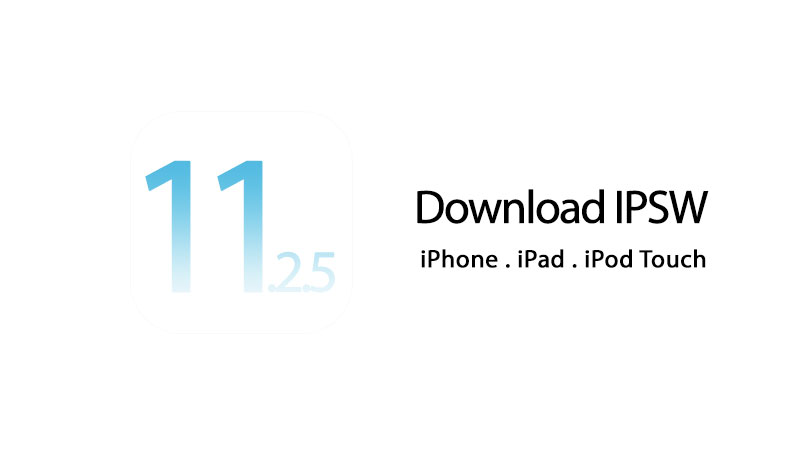 download ios 11.2.5 ipsw