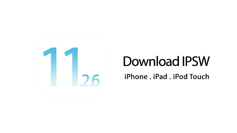 download iOS 11.2.6 IPSW