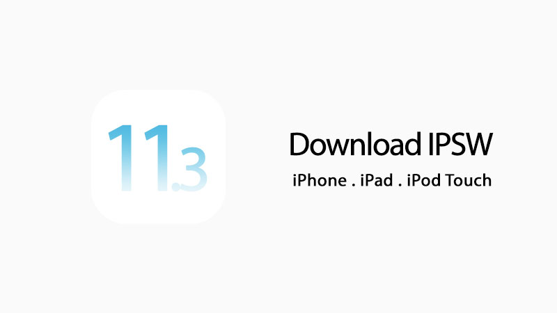 download ios 11.3 ipsw