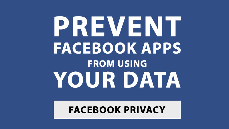 how to stop facebook apps from using your facebook data