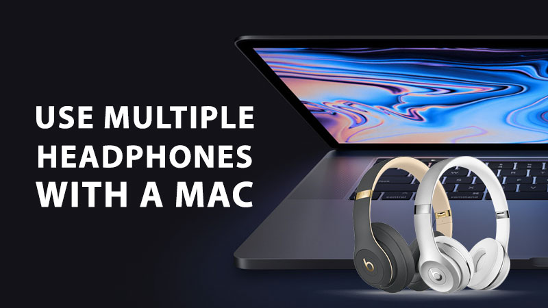 use multiple headphones with mac