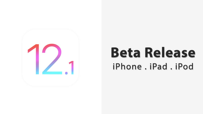 ios 12.1 beta 2 released