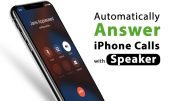 how to automatically answer iphone calls with speaker