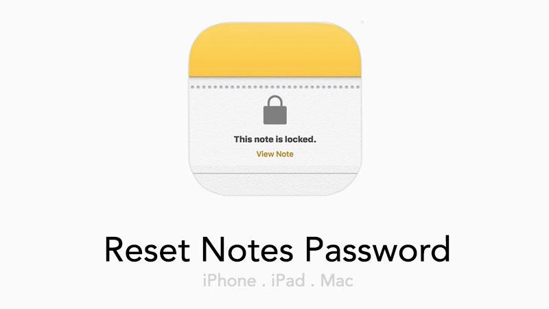 how to reset notes password iphone ipad mac