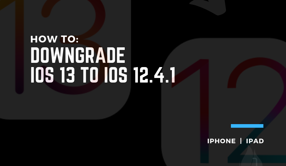 How to Downgrade iOS 13 to iOS 12.4.1