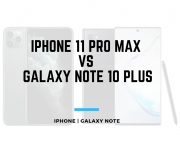 iPhone 11 Pro Max and Galaxy Note 10 Plus